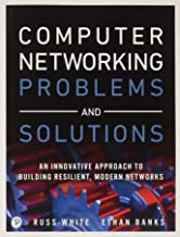 Permalink to Computer Networking Problems and Solutions: An Innovative Approach to Building Resilient, Modern Networks PDF