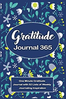 Gratitude Journal 365: One Minute Gratitude Journal with 52 Lists of Weekly Journaling Inspiration