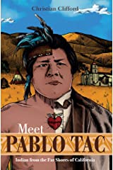 Meet Pablo Tac: Indian from the Far Shores of California Kindle Edition