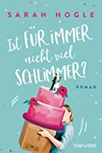 Ist für immer nicht viel schlimmer?: Roman (German Edition)