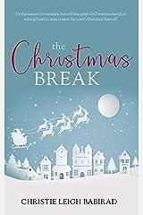 The Christmas Break Kindle Edition