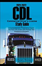 2021 – 2022 CDL Commercial Driver's License Study Guide: A Comprehensive Preparatory Course for Your CDL Exam with Practic...