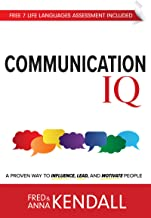 Communication IQ: A Proven Way to Influence, Lead, and Motivate People (Life Languages)