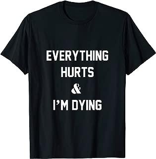 Everything Hurts & I'm Dying - Workout Shirt