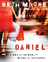 Daniel – Bible Study Book: Lives of Integrity, Words of Prophecy