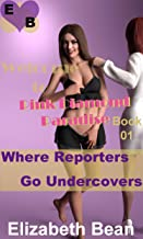 Where Reporters Go Undercovers (Pink Diamond Paradise Book 1) (English Edition)