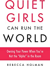 Quiet Girls Can Run the World: Owning Your Power When You're Not the