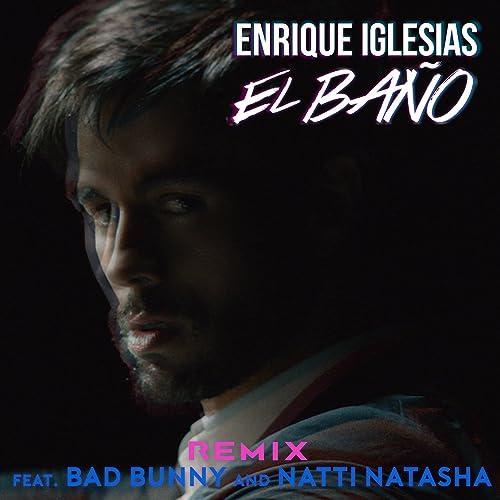 enrique iglesias el ba?o ft bad bunny mp3 free download