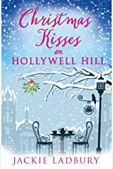 Christmas Kisses on Hollywell Hill: A dusting of snow, and a sprinkling of magic is all it takes to make one Happy Ever After in this wonderful Christmas romance. Kindle Edition