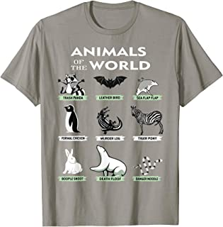 Animals Of The World Funny Animal Real Names T-Shirt