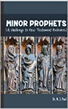 Minor Prophets: A Challenge to New Testament Believers (Dr. Paul's Books)