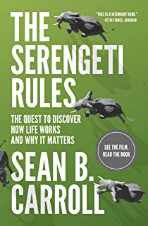 The Serengeti Rules: The Quest to Discover How Life Works and Why It Matters - With a new Q&A with the author