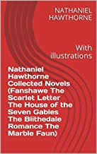 Nathaniel Hawthorne Collected Novels (Fanshawe The Scarlet Letter The House of the Seven Gables The Blithedale Romance The...