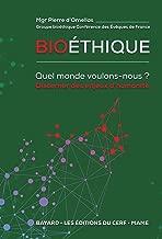 Bioéthique - Quel monde voulons-nous ?: Discerner des enjeux d'humanité (Documents d'Église) (French Edition)
