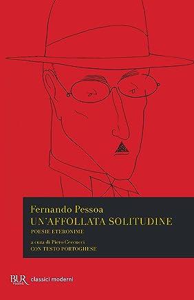 Unaffollata solitudine: Poesie eteronime