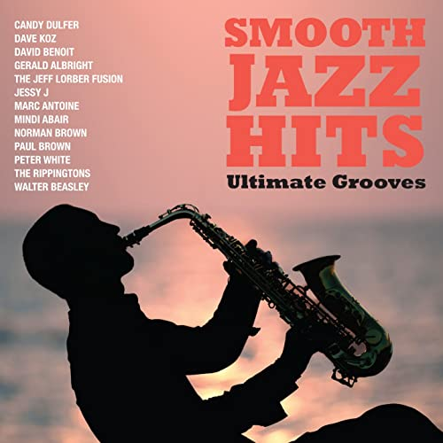 Smooth Jazz Hits Ultimate Grooves