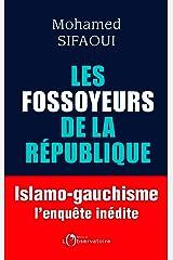 Les Fossoyeurs de la République. Islamo-gauchisme : l'enquête inédite Format Kindle