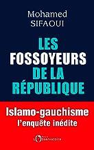Les Fossoyeurs de la République. Islamo-gauchisme : l'enquête inédite