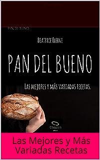 PAN DEL BUENO: Las Mejores y Más Variadas Recetas