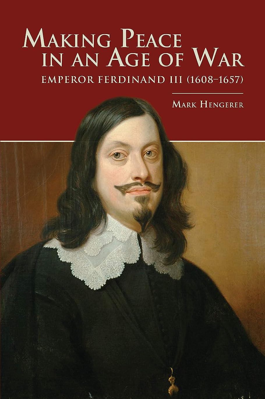ずんぐりした母音思想Making Peace in an Age of War: Emperor Ferdinand III (1608–1657) (Central European Studies) (English Edition)