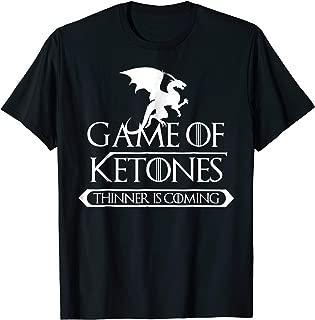 Game Of Ketones Thinner Is Coming T-Shirt Idea Keto Diet Tee