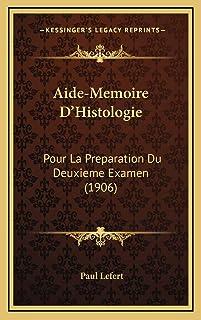 Aide-Memoire D'Histologie: Pour La Preparation Du Deuxieme Examen (1906)