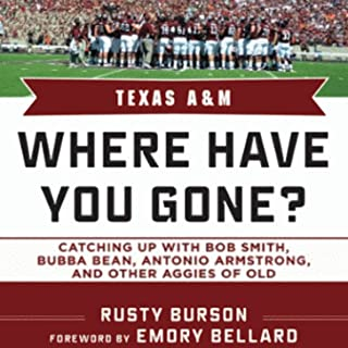 Texas A & M: Where Have You Gone? Catching Up with Bubba Bean, Antonio Armstrong and Other Aggies of Old