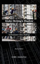 Under Beijing's Shadow: Southeast Asia's China Challenge