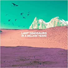 Best in a million years last dinosaurs Reviews