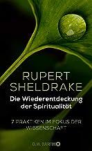 Die Wiederentdeckung der Spiritualität: 7 Praktiken im Fokus der Wissenschaft (German Edition)