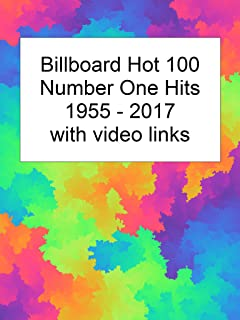 Billboard Number One Hits 1955-2017 with Video Links