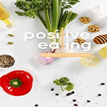 Positive Eating: A Guide to Everyday Health and Nutrition