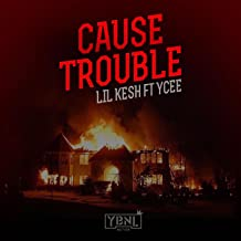 Cause Trouble (feat. Ycee)