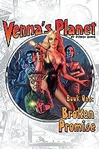 Venna's Planet Book One: Broken Promise