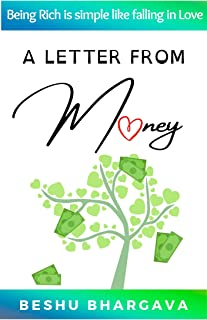 A Letter From Money: Being Rich is simple like falling in Love (English Edition)