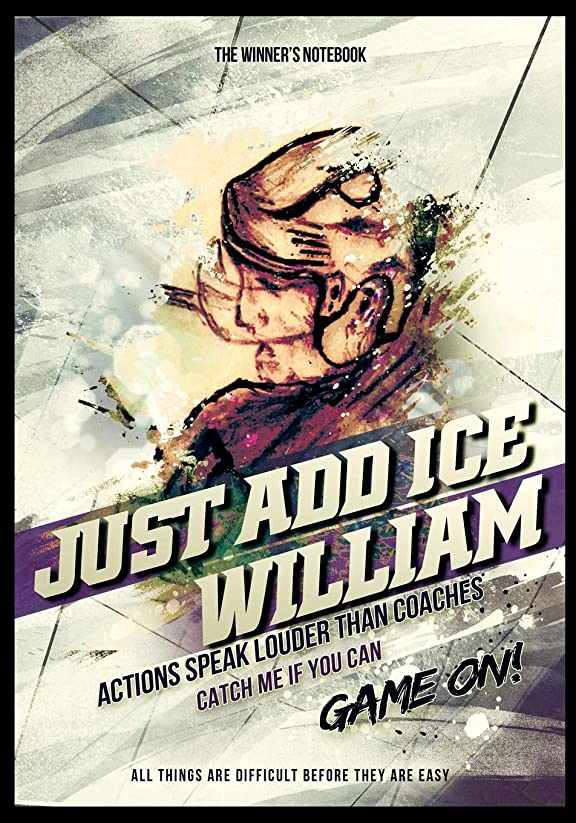 れんが鬼ごっこ果てしないJust Add Ice William:  Actions Speak Louder Than Coaches: The Winner's Notebook (Inspired Hockey)