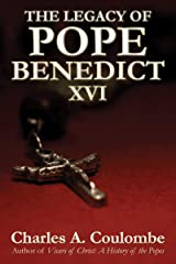 The Legacy of Pope Benedict XVI Kindle Edition