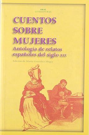 Cuentos sobre mujeres : antología de relatos españoles del siglo XIX