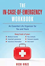 The In-Case-of-Emergency Workbook: An Essential Life Organizer for You and Yours