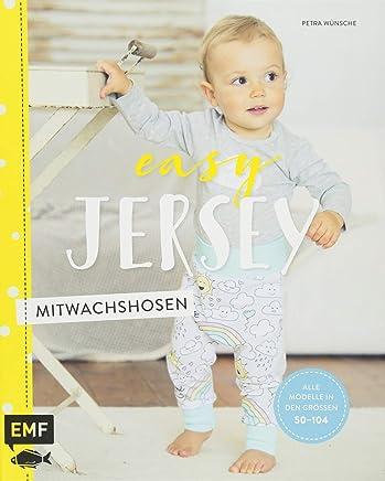 Easy Jersey itwachshosen Spiel und Puphosen für Babys und Kleinkinder nähen Alle odelle in den Größen 50 104Petra Wünsche