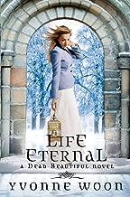 Life Eternal (Dead Beautiful Book 2)