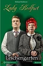 Lady Bedfort 105 - Der Leichengarten: England-Krimi (German Edition)