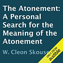 The Atonement: A Personal Search for the Meaning of the Atonement