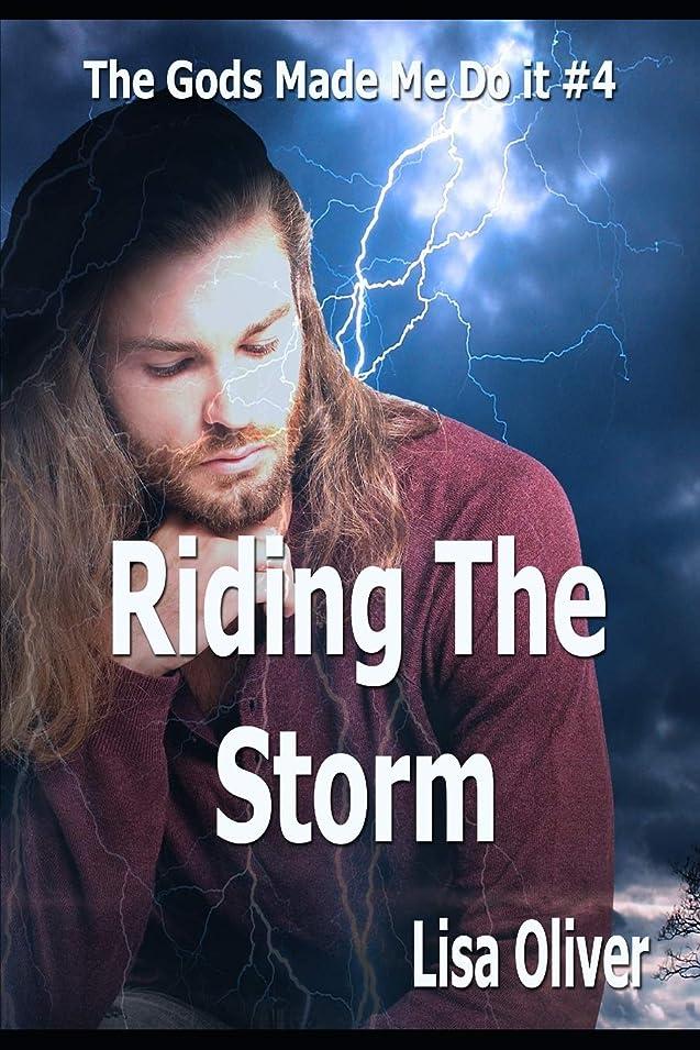 代わりにリフレッシュほかにRiding The Storm (The Gods Made Me Do It)