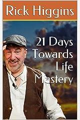 21 Days Towards Life Mastery Kindle Edition