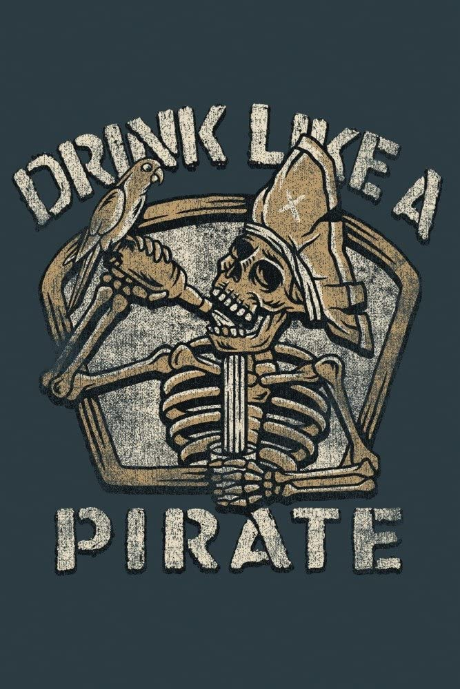 Drink discount New product! New type Like a Pirate 36x54 Giclee Decor Gallery Print Trav Wall