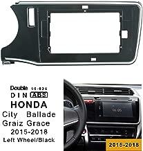 Double Din 10.1inch Car Stereo Installation Kits,Frame kit, Mounting kit for Honda City Ballede,Graiz,Grace 2015-2018(Left Wheel/Black) 10-024