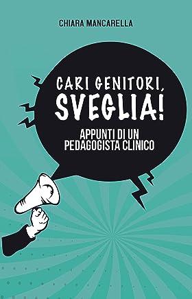 Cari genitori, sveglia! (Italian Edition)