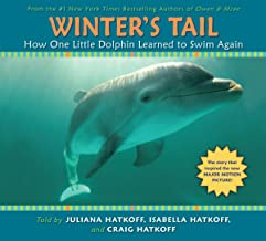 Winter's Tail: How One Little Dolphin Learned to Swim Again: How One Little Dolphin Learned to Swim Again