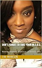 Don't Forget To Take Your M.E.D.S.: Modesty, Etiquette, & Decorum in Social Dancing